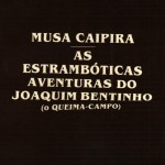 AS ESTRANBÓTICAS AVENTURAS DE JOAQUIM BENTINHO